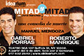 Mitad & Mitad with actors Gabriel Porras and Roberto Manrique